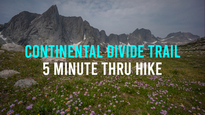 Best Continental Divide Trail Thru Hike Video